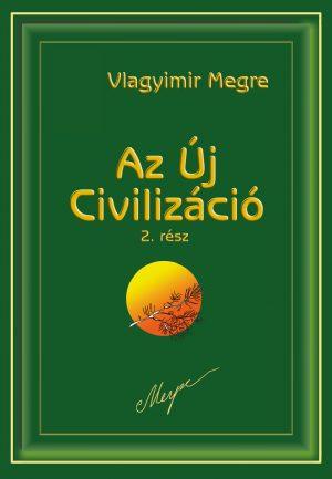 VIII-2. kötet. Az Új Civilizáció II. rész – A szeretet szertartásai