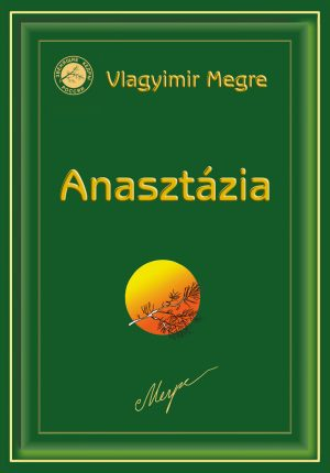 I. kötet. Anasztázia