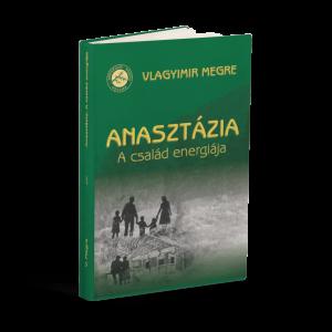 I. kötet. Anasztázia – A család energiája