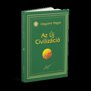 VIII-1. kötet. Az új civilizáció I. rész